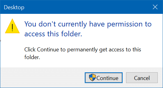 You don't currently have permissions to access this folder in Windows 10
